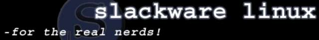 Slackware - For The REAL Nerds!